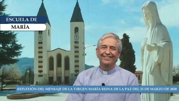 Escuela de María – Reflexión del mensaje de la Virgen María Reina de la Paz del 25 de marzo de 2020
