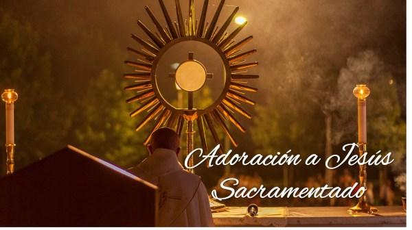 Hora de Adoración a Jesús Sacramentado