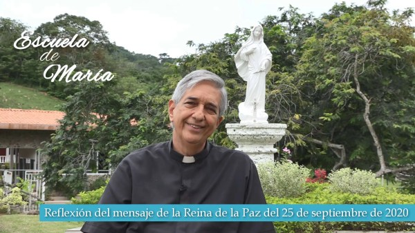 Escuela de María – Reflexión del mensaje de la Virgen María Reina de la Paz del 25 de septiembre de 2020 desde Medjugorje