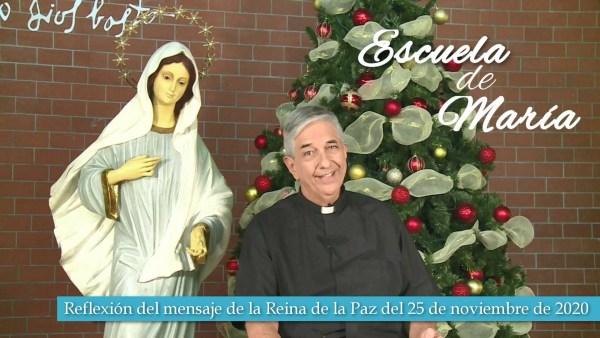 Escuela de María – Reflexión del mensaje de la Virgen María Reina de la Paz del 25 de noviembre de 2020