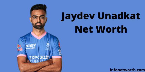 Jaydev Unadkat Net Worth- IPL Salary, Career & ICC Rankings
