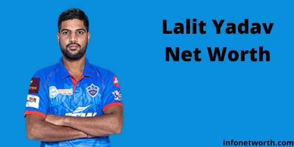 Lalit Yadav Net Worth- IPL Salary, Career & ICC Rankings