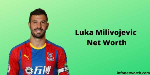 Luka Milivojevic Net Worth