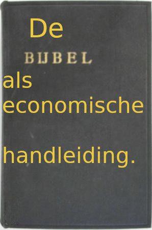 Het onze vader : De Bijbel als economische handleiding. het onze vader gebed uitleg: Copyright (c) Bruno Stroobandt - Infonosity.net