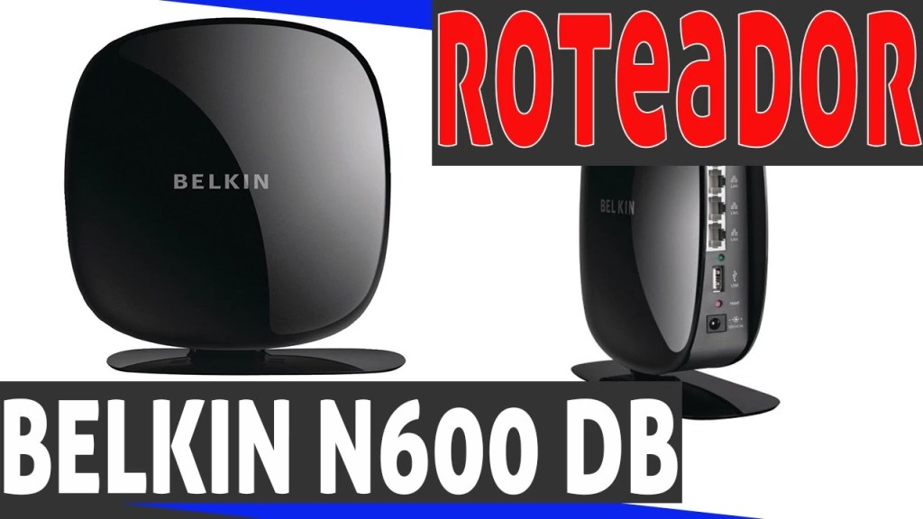 roteador belkin n600 db dual band  tutorial de instalação