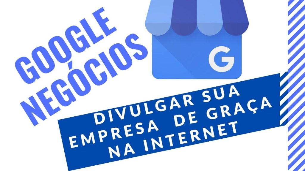 google negócios divulgar sua empresa de graça na internet