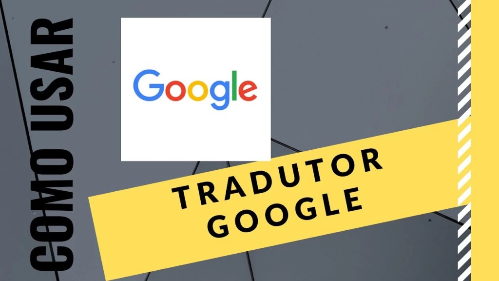 como usar o tradutor do google?