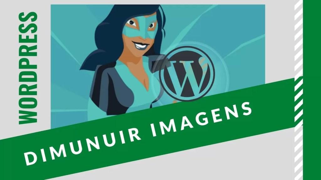 wordpress diminuir imagens