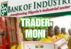 Apply for Bank of Industry Trader Moni Loan 2020- Proper steps to get the loan