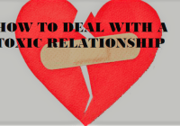 HOW TO DEAL WITH A TOXIC RELATIONSHIP