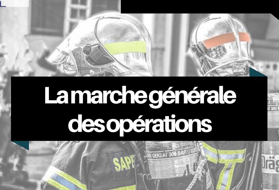 INCENDIES : la Marche Générale des Opérations (MGO)