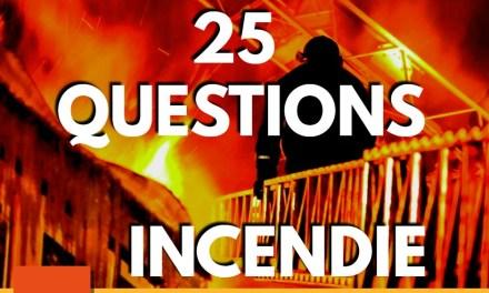 Testez-vous ! 25 questions INCENDIE