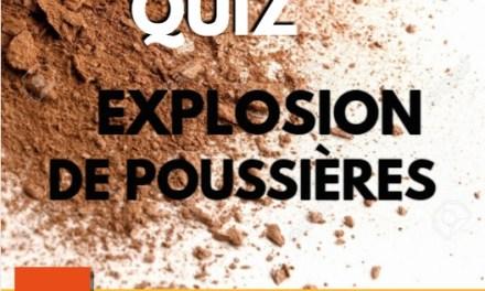 Testez-vous : les explosions de poussières