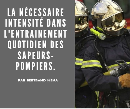 La nécessaire intensité dans l'entrainement quotidien des sapeurs-pompiers