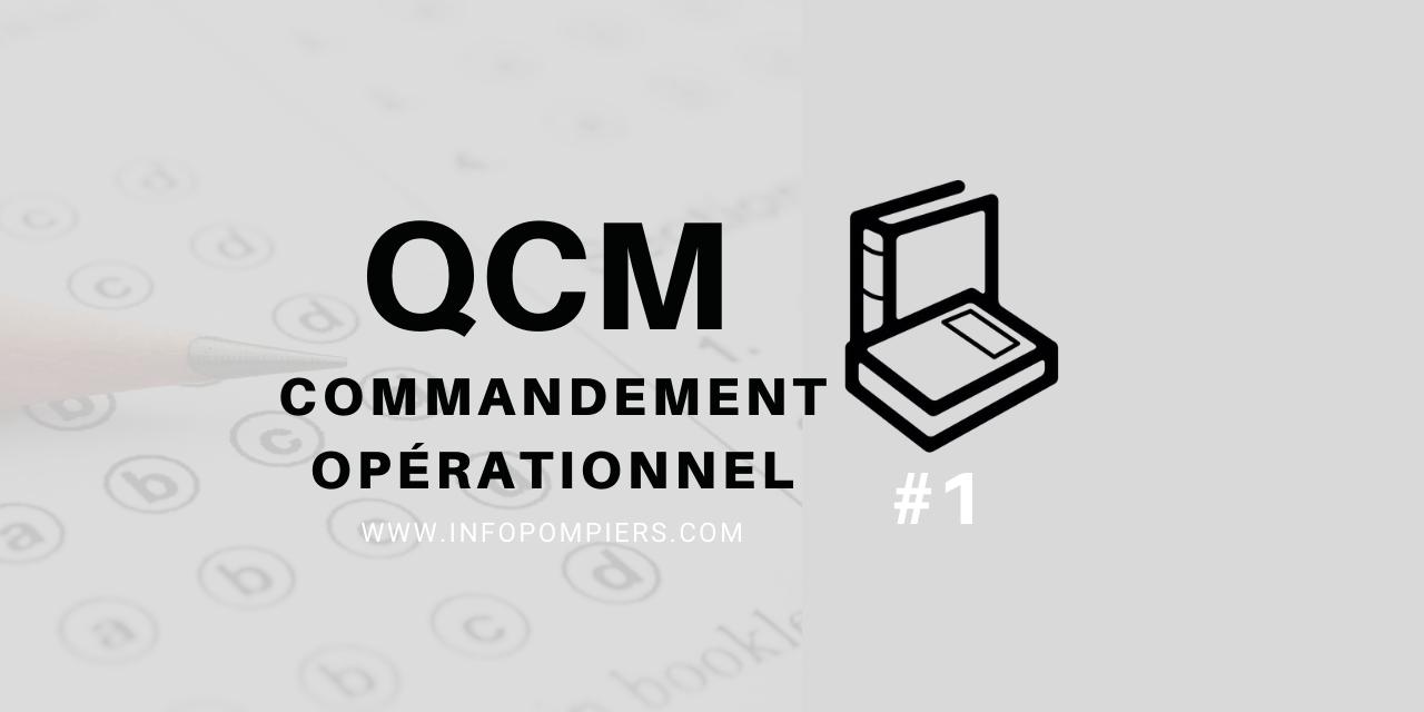 QCM – Commandement opérationnel #1