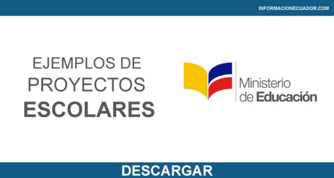 ejemplos-de-proyectos-escolares-ministerio-de-educacion-ecuador-2017-informacionecuador