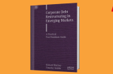 INTRODUCING THE HIGHLY ANTICIPATED BOOK ON CORPORATE DEBT RESTRUCTURING IN EMERGING MARKETS