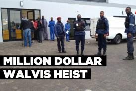 Million Dollar Walvis Heist