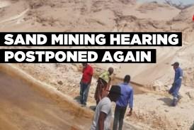 Sand mining hearing postponed again