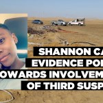 Shannon case: Evidence points towards involvement of third suspect
