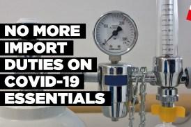 No more import duties on COVID-19 essentials