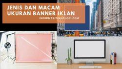 Jenis dan Macam Ukuran Banner Iklan yang Umum Digunakan
