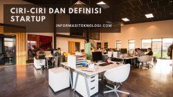 Ciri-Ciri dan Definisi Startup Adalah