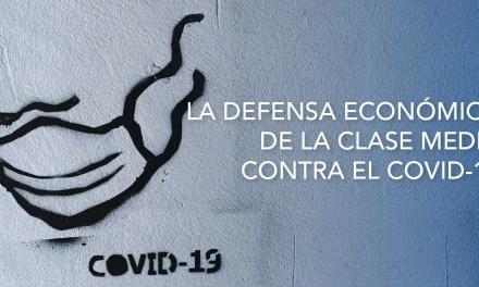 La defensa económica de la clase media contra el Covid-19