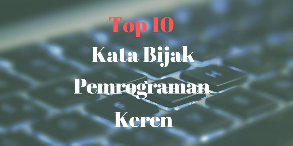 Top 10 Kata Bijak Pemrograman Keren Informatika