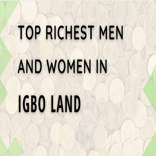 Top Richest Men and Women in Igbo Land