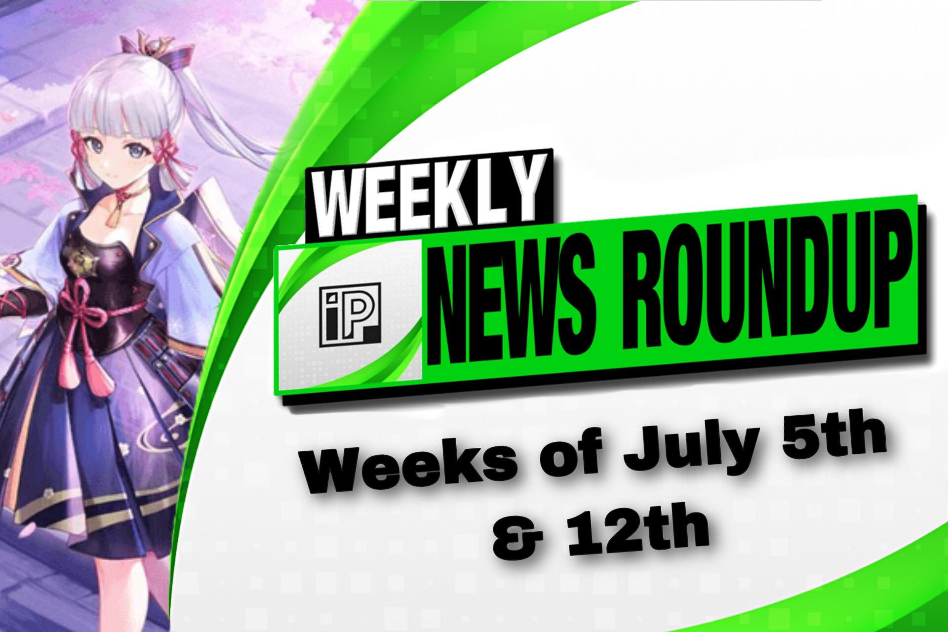 Weekly News Roundup – Weeks of July 5th & 12th