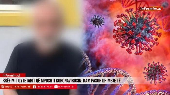 Rrëfimi i qytetarit që mposhti koronavirusin: Kam pasur dhimbje të…