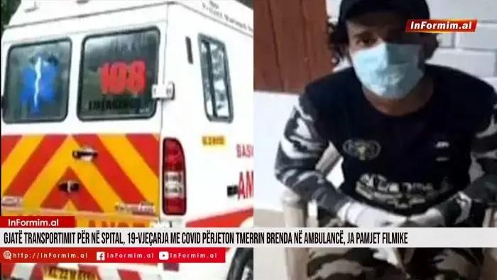 Gjatë transportimit për në spital, 19-vjeçarja me Covid përjeton tmerrin brenda në ambulancë, ja pamjet filmike