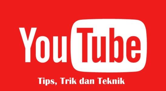 Tips trik dan teknik hebat Youtube