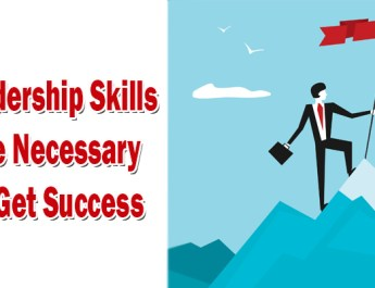 Leadership Skills Are Necessary to get Success
