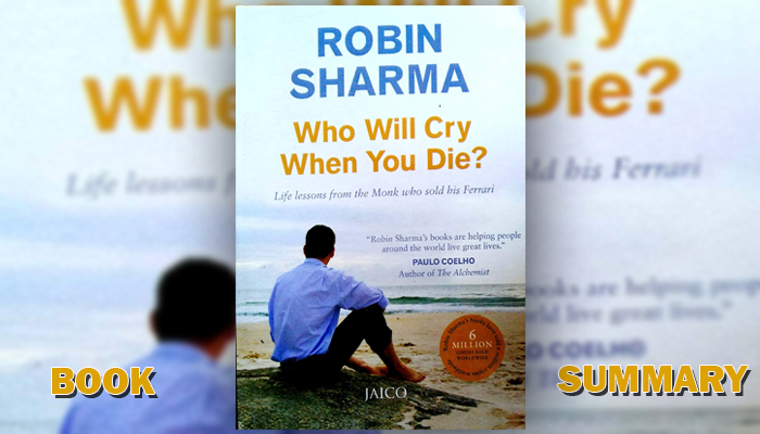 Who Will Cry When You Die | Book Summary