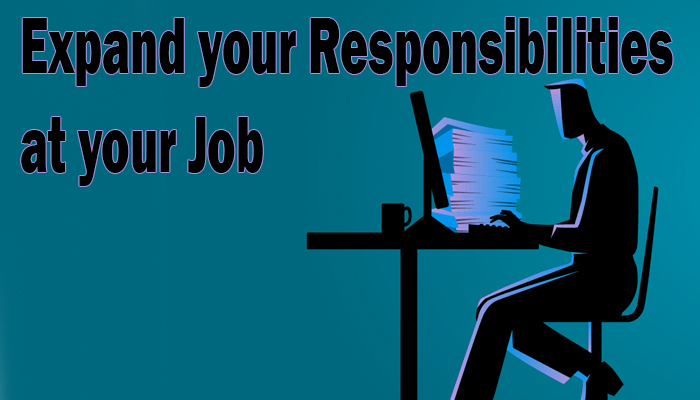 Ways to Expand your Responsibilities at your Job