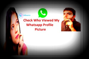 check who viewed my whatsapp profile picture today via android phone