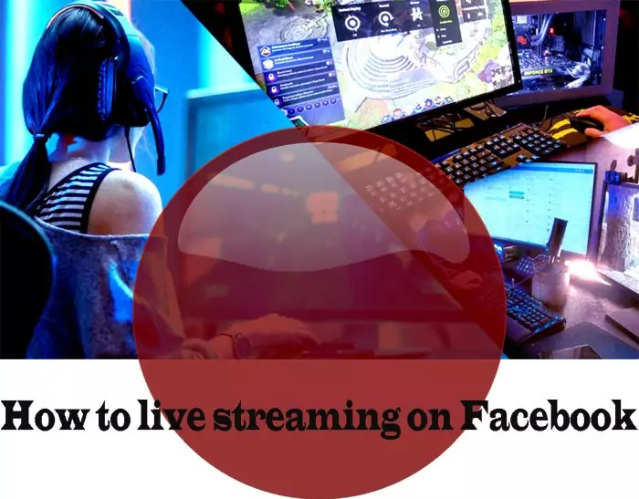 How to live streaming on Facebook