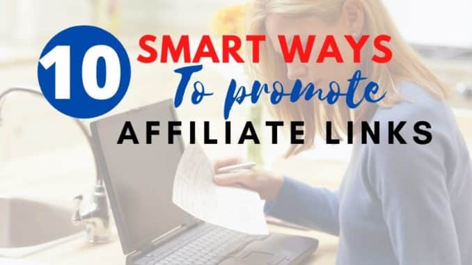 10 smart ways to promote affiliate links to earn affiliate commission
