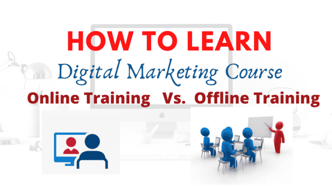 how to learn digital marketing online vs offline training