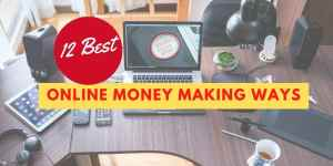 12 best online money making ways