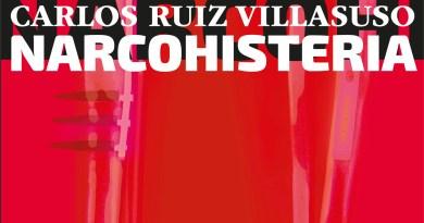 Carlos Ruiz Villasuso presenta Narcohisteria, su última novela
