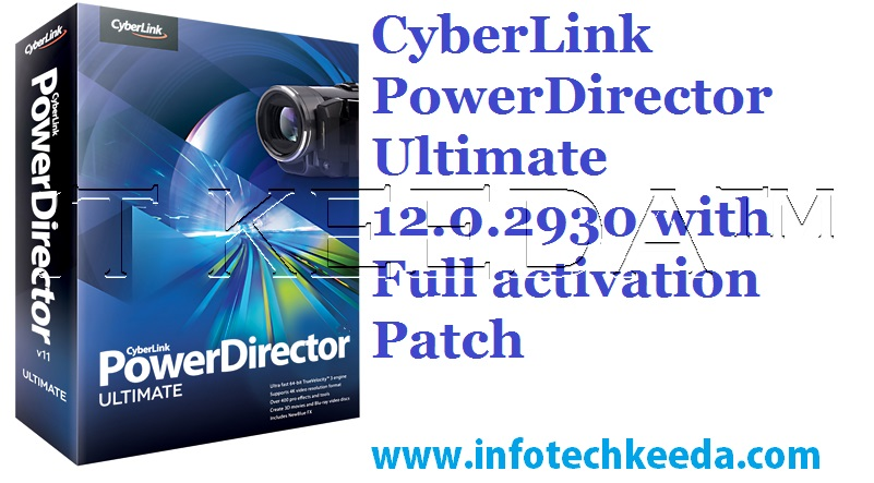 Download CyberLink PowerDirector Ultimate 12.0.2930 with Full activation Patch