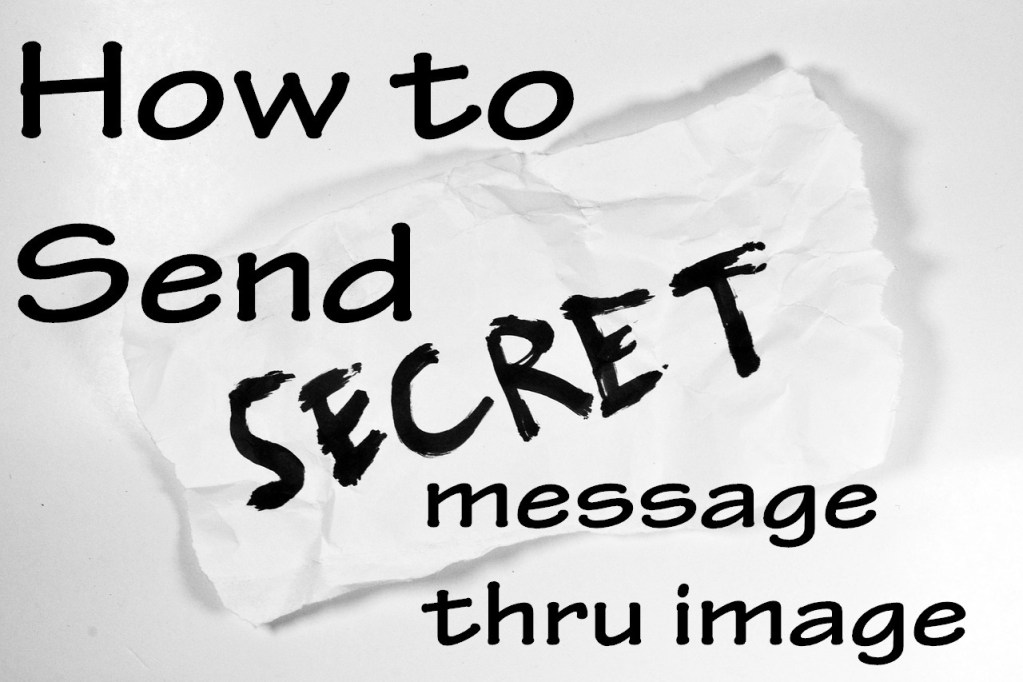 Hide secret message in Image (Send secret message thru image no software needed)