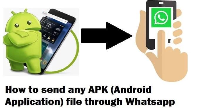 How to send any APK file through Whatsapp