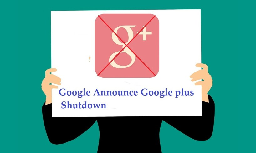 Google Announce Google plus Shutdown