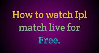 How to watch IPL 2021 match live