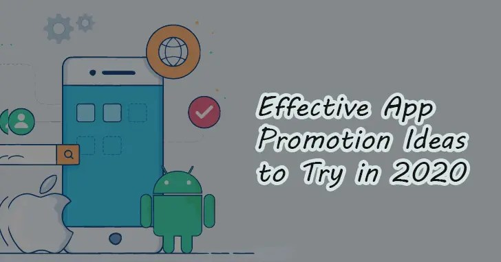 How to Promote Your Apps - 22 Effective App Promotion Ideas You Can Try Right Now