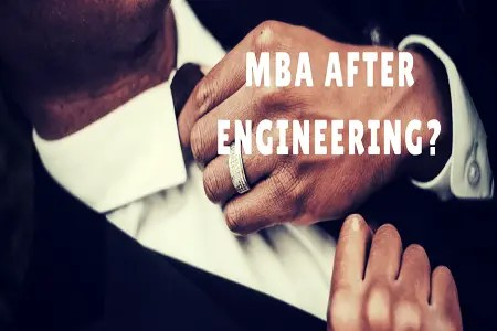 Why Should You Pursue MBA After Engineering